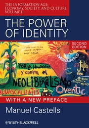 The Power of Identity - The Information Age: Economy, Society, and Culture Volume II ebook by Manuel Castells