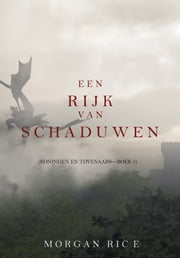 Een Rijk van Schaduwen (Koningen en Tovenaars—Boek #5) eBook by Morgan Rice