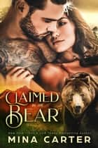 Claimed by the Bear - Beauty Bear Clan, #2 ebook by Mina Carter