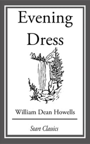 Evening Dress - Farce ebook by William Dean Howells