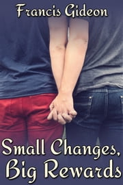 Small Changes, Big Rewards ebook by Francis Gideon