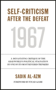 Self-Criticism After the Defeat ebook by Prof. Sadik al-Azm,Faisal Darraj,Ajami Fouad Ajami Fouad