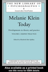 Melanie Klein Today, Volume 2: Mainly Practice - Developments in Theory and Practice ebook by
