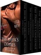 The Sheik's Desires Boxset ebook door Elizabeth Lennox,Leslie North