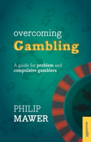 Overcoming Gambling ebook by Philip Mawer