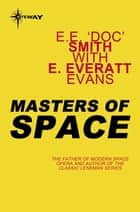 Masters of Space ebook by E.E. 'Doc' Smith, E. Everett Evans