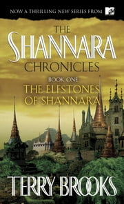 The Elfstones of Shannara (The Shannara Chronicles) ebook by Terry Brooks