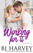 Working For It - Cook Brothers, #5 ebook by BJ Harvey