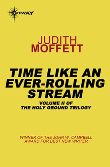 Time, Like an Ever-Rolling Stream - Holy Ground Book 2 ebook by Judith Moffett