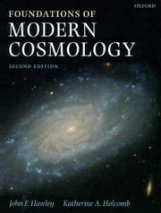 Foundations of Modern Cosmology ebook by John F. Hawley ; Katherine A. Holcomb
