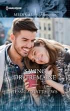 Saving Dr. Tremaine ebook by Jessica Matthews
