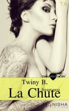 La Chute Sweetness - tome 6 ebook by Twiny B