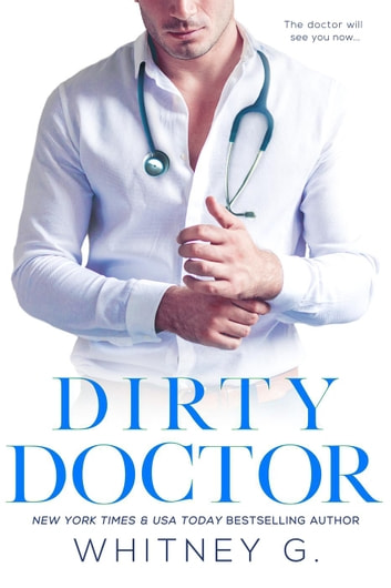 Dirty Doctor ebook by Whitney G.