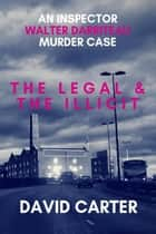 The Legal & the Illicit ebook by David Carter