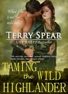 Taming the Wild Highlander ebook by Terry Spear