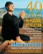 40 Days to Personal Revolution ebook by Baron Baptiste