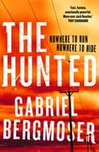 The Hunted ebook by Gabriel Bergmoser