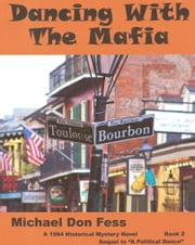 Dancing With The Mafia ebook by Michael Don Fess
