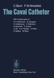 The Caval Catheter ebook by C. Burri, K.H. Altemeyer, B. Gorgass,...