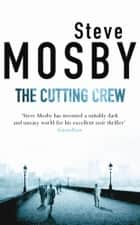 The Cutting Crew ebook by Steve Mosby