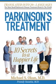 Parkinsons Treatment Indonesian Edition: 10 Secrets to a Happier Life 10 Rahasia Menggapai Harapan dan Hidup Lebih Bahagia dengan Penyakit Parkinson ebook by Michael S. Okun M.D.