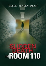 Sudden Death in Room 110 ebook by Ellen  Jensen-Dean