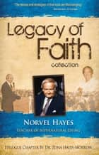 Legacy of Faith Collection ebook by Norvel Hayes