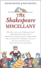 The Shakespeare Miscellany ebook by David Crystal, Ben Crystal