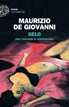Gelo - per i Bastardi di Pizzofalcone eBook by