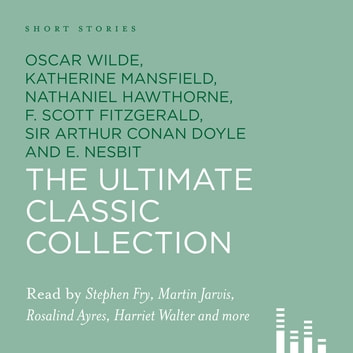 The Ultimate Classic Collection - Short Stories audiobook by Oscar Wilde,Katherine Mansfield,F. Scott Fitzgerald