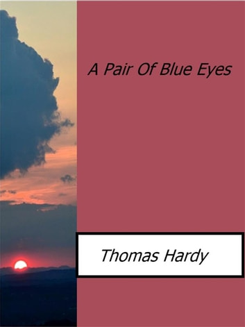 A Pair Of Blue Eyes ebooks by Thomas Hardy
