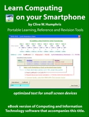 Learn Computing On Your Smartphone ebook by Clive W. Humphris
