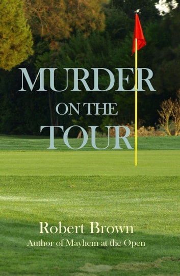 Murder on the Tour ebook by Robert Brown