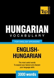Hungarian Vocabulary for English Speakers - 3000 Words ebook by Kobo.Web.Store.Products.Fields.ContributorFieldViewModel