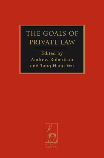 The Goals of Private Law ebook by