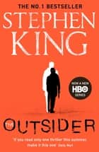The Outsider - The No.1 Sunday Times Bestseller ebook by