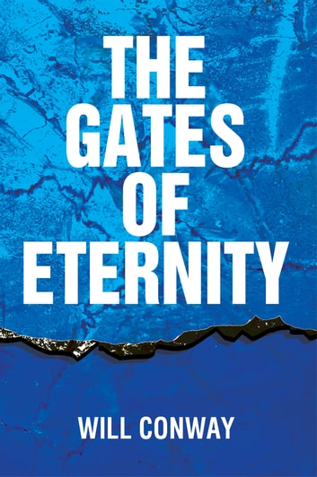 The Gates of Eternity ebook by Will Conway