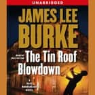 The Tin Roof Blowdown - A Dave Robichauex Novel audiobook by James Lee Burke