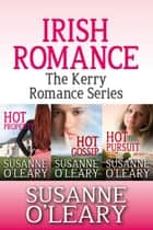 Irish Romance- The Kerry Romance box set ebook by Susanne O'Leary