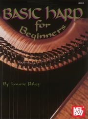 Basic Harp for Beginners ebook by Laurie Riley
