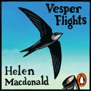 Vesper Flights audiobook by Helen Macdonald