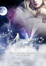 Amethyst (Amethyst #1) ebook by Silvia Castellano
