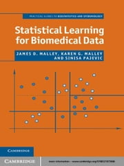 Statistical Learning for Biomedical Data ebook by James D. Malley,Karen G. Malley,Sinisa Pajevic