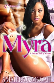 Myra: A Twisted Tale of Karma ebook by Amaleka McCall