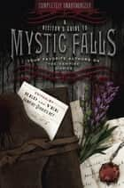 A Visitor's Guide to Mystic Falls - Your Favorite Authors on The Vampire Diaries eBook by Red, Vee