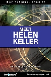 Meet Helen Keller - An eStory - Inspirational Stories ebook by Charles Margerison