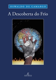 A Descoberta do Frio ebook by Oswaldo de Camargo