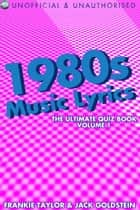 1980s Music Lyrics: The Ultimate Quiz Book - Volume 1 ebook by Jack Goldstein