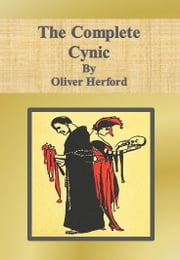 The Complete Cynic ebook by Oliver Herford