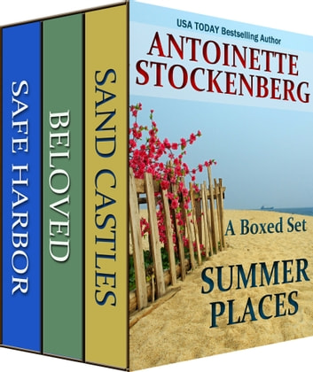 Summer Places: A Boxed Set - Three Complete Novels eBook by Antoinette Stockenberg